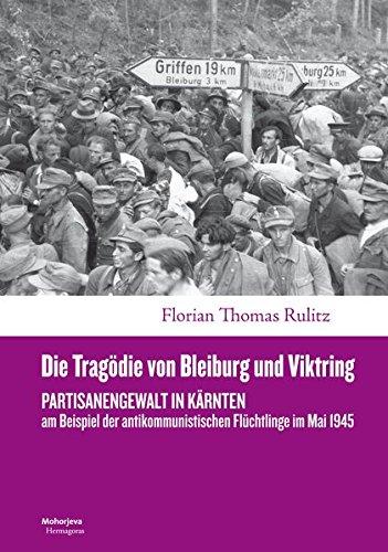 9783708606552: Die Tragödie von Bleiburg und Viktring: Partisanengewalt in Kärnten am Beispiel der antikommunistischen Flüchtlinge