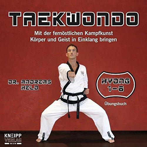 9783708804859: Taekwondo: Mit der fernöstlichen Kampfkunst Körper und Geist in Einklang bringen. Hyong 1-6 Übungsbuch