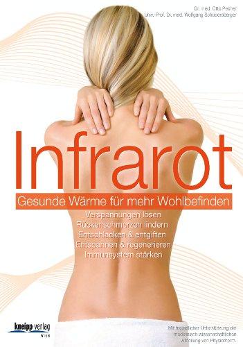 9783708805375: Infrarot - Gesunde Wärme für mehr Wohlbefinden: Verspannungen lösen. Rückenschmerzen lindern. Entschlacken & entgiften. Entspannen & regenerieren