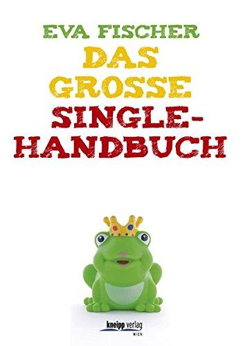 9783708805986: Das gro�e Single-Handbuch: Infos, Tipps und frische Ideen f�r den Weg zur Liebe