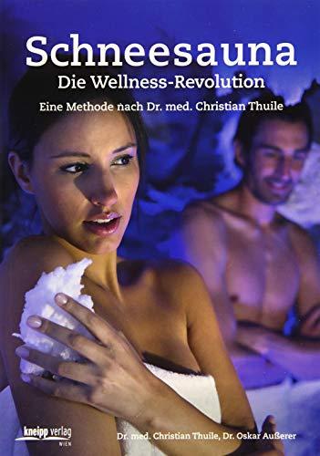 9783708806396: Schneesauna - Die Wellness-Revolution: Eine Methode nach Dr. med. Christian Thuile
