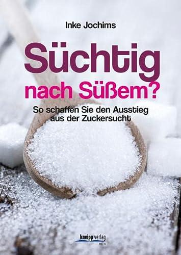 9783708806662: Süchtig nach Süßem?: So schaffen Sie den Ausstieg aus der Zuckersucht