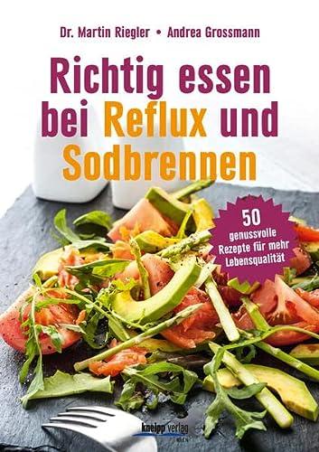 9783708806785: Richtig essen bei Reflux und Sodbrennen: 50 genussvolle Rezepte für mehr Lebensqualität