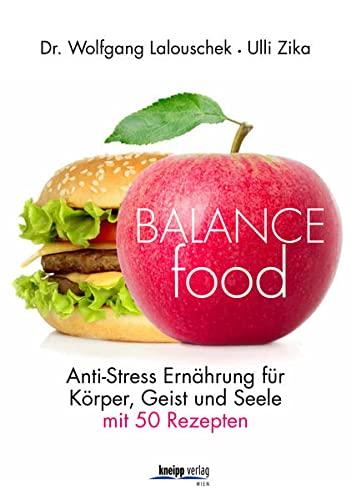 9783708806891: Balance - Food: Anti-Stress-Ernährung für Körper, Geist und Seele. Mit 50 Rezepten