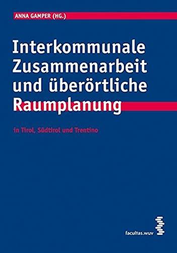 9783708900322: Interkommunale Zusammenarbeit und überörtliche Raumplanung in der Europaregion Tirol - Südtirol - Trentino