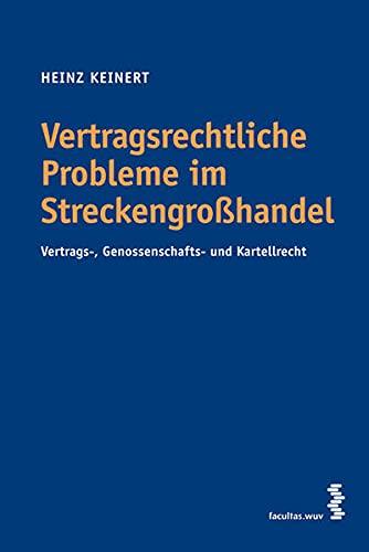 Vertragsrechtliche Probleme im Streckengroßhandel: Heinz Keinert