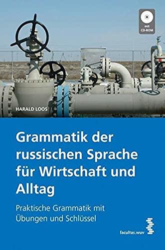 9783708900506: Grammatik der russischen Sprache f�r Wirtschaft und Alltag: Praktische Grammatik mit �bungen und Schl�ssel. Mit L�sungsheft und CD-ROM mit �bungen