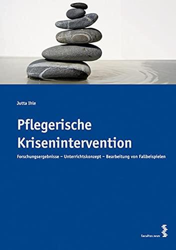 9783708900810: Pflegerische Krisenintervention: Forschungsergebnisse - Unterrichtskonzept - Beaarbeitung von Fallbeispielen