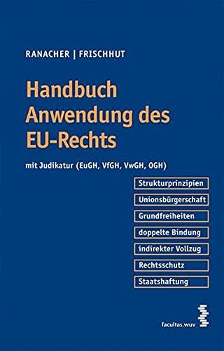 9783708900896: Handbuch Anwendung des EU-Rechts mit Judikatur (EuGH, VfGH, VwGH, OGH)