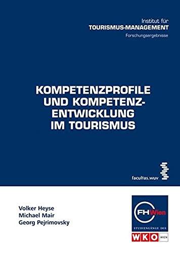 Kompetenzprofile und Kompetenzentsentwicklung im Tourismus: Volker Heyse
