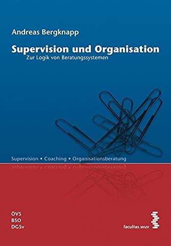 9783708903118: Supervision und Organisation: Zur Logik von Beratungssystemen
