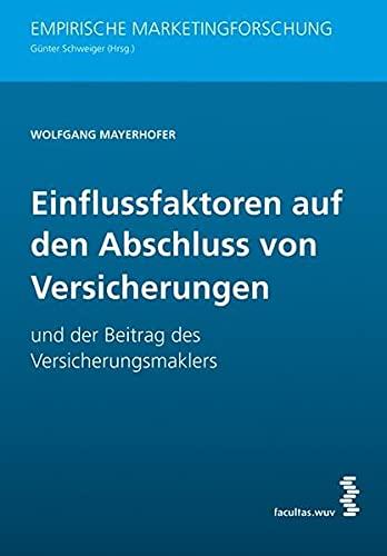 Einflussfaktoren auf den Abschluss von Versicherungen: Wolfgang Mayerhofer