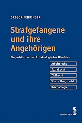9783708903873: Strafgefangene und ihre Angehörigen: Ein juristischer und kriminologischer Überblick