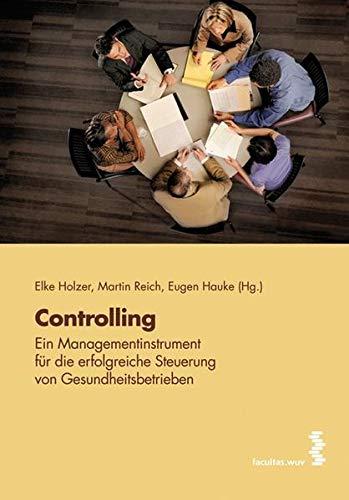9783708904153: Controlling: Ein Managementinstrument für die erfolgreiche Steuerung von Gesundheitsbetrieben