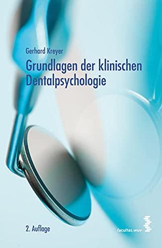 9783708904658: Grundlagen der klinischen Dentalpsychologie