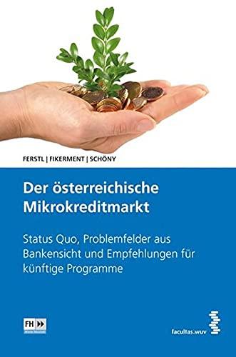 9783708904849: Der österreichische Mikrokreditmarkt: Status Quo, Problemfelder aus Bankensicht und Empfehlungen für künftige Programme
