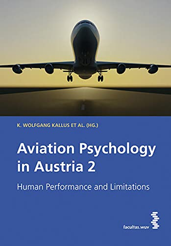Aviation Psychology In Austria: Human Performance And: Ed.: Kallus, Wolfgang;