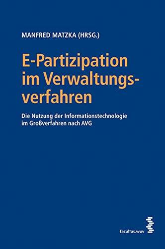 9783708907833: E-Partizipation im Verwaltungsverfahren: Die Nutzung der Informationstechnologie im Gro�verfahren nach AVG