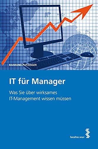 9783708908069: IT fA¼r Manager: Was Sie A¼ber wirksames IT-Management wissen mA¼ssen