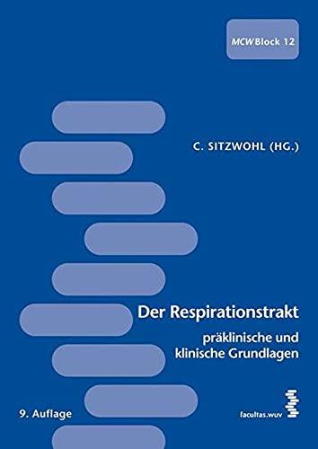 9783708908175: Der Respirationstrakt - präklinische und klinische Grundlagen