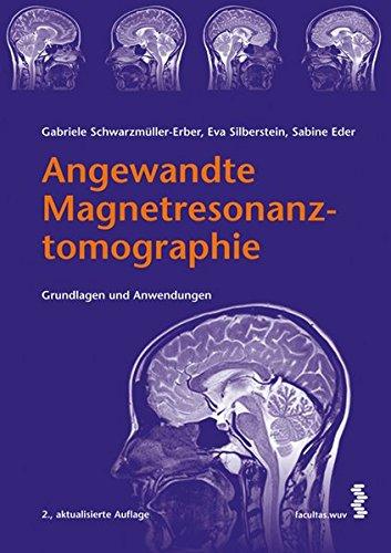 9783708908779: Angewandte Magnetresonanztomographie: Grundlagen und Anwendungen