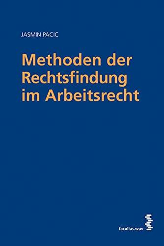 Methoden der Rechtsfindung im Arbeitsrecht: Jasmin Pacic