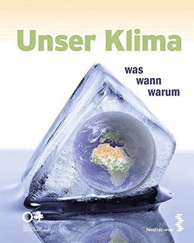 9783708910185: Unser Klima - was, wann, warum