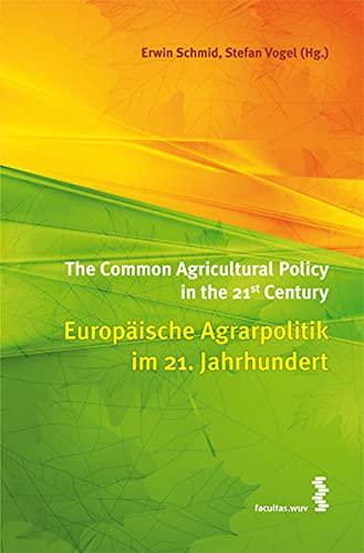 9783708910833: Europ�ische Agrarpolitik im 21. Jahrhundert: The Common Agricultural Policy in the 21st Century