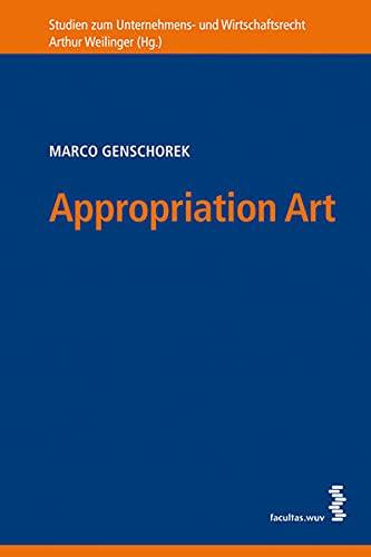 9783708911083: Appropriation Art: Die Aneignungskunst im US-amerikanischen und österreichischen Recht