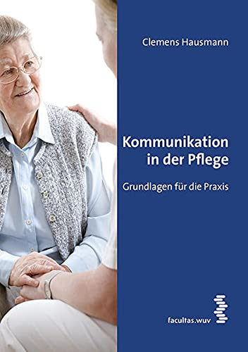 9783708911496: Kommunikation in der Pflege