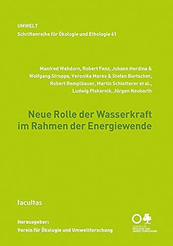 Neue Rolle der Wasserkraft im Rahmen der: Manfred Wehdorn;Robert Fenz;Johann