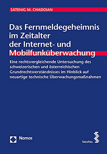 9783708912981: Das Fernmeldegeheimnis im Zeitalter der Internet- und Mobilfunküberwachung Eine rechtsvergleichende Untersuchung des schweizerischen und und Vergleichenden Öffentlichen Recht