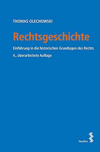 9783708913056: Rechtsgeschichte: Einführung in die historischen Grundlagen des Rechts