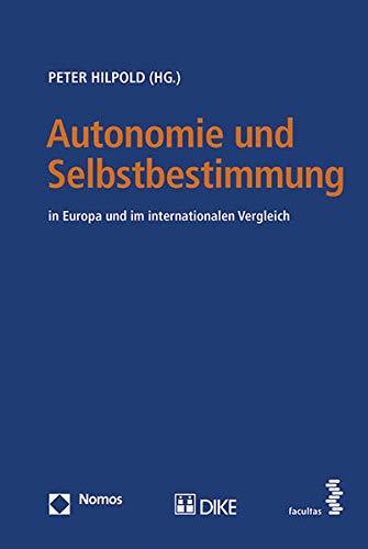 9783708913186: Autonomie und Selbstbestimmung: in Europa und im internationalen Vergleich