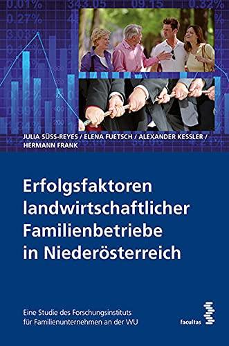 Erfolgsfaktoren landwirtschaftlicher Familienbetriebe in Niederösterreich: Eine Studie des ...