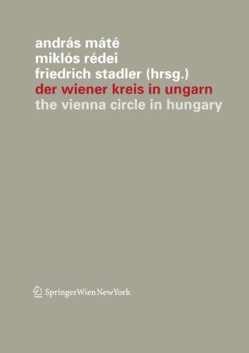 Der Wiener Kreis in Ungarn / The Vienna Circle in Hungary. - Máté, András / Rédei, Miklós / Stadler, Friedrich (Hg.)