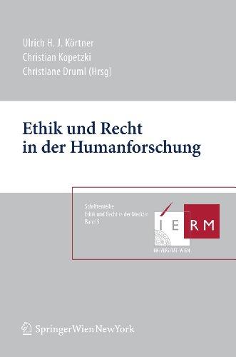 Ethik und Recht in der Humanforschung. - Körtner, Ulrich H. J., Christian Kopetzki und Christiane (Hg.). Druml