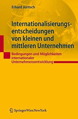 9783709102411: Internationalisierungsentscheidungen von kleinen und mittleren Unternehmen: Bedingungen und Möglichkeiten internationaler Unternehmensentwicklung