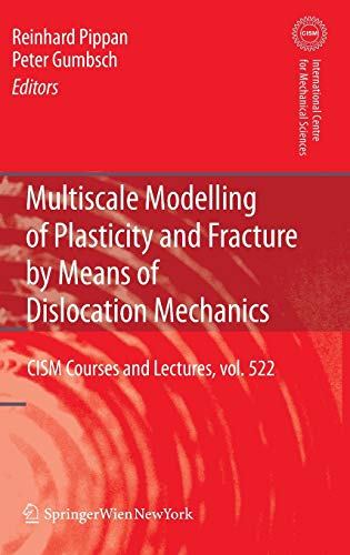 Multiscale Modelling of Plasticity and Fracture by Means of Dislocation Mechanics: Reinhard Pippan