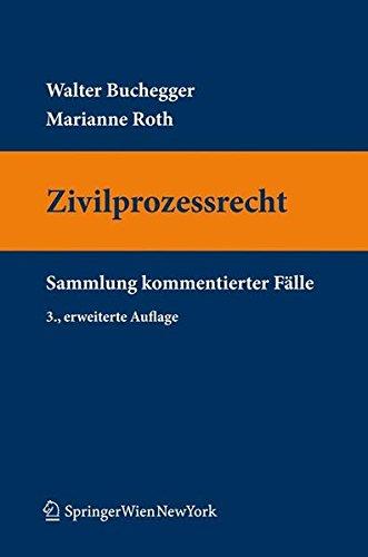9783709104057: Zivilprozessrecht: Sammlung kommentierter Fälle (Springers Kurzlehrbücher der Rechtswissenschaft) (German Edition)