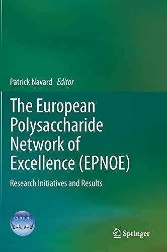 The European Polysaccharide Network of Excellence (EPNOE) (Hardcover): Patrick Navard