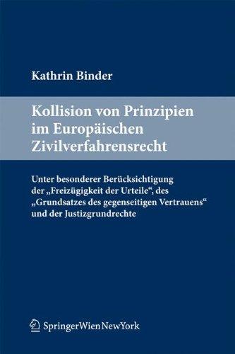 9783709106983: Kollision von Prinzipien im Europäischen Zivilverfahrensrecht: Unter besonderer Berücksichtigung der