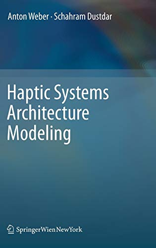 9783709107546: Haptic Systems Architecture Modeling