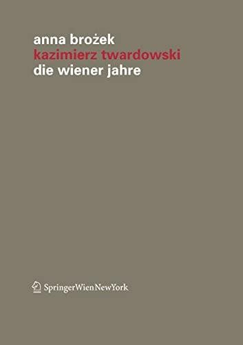 9783709107706: Kazimierz Twardowski: Die Wiener Jahre (Veröffentlichungen des Instituts Wiener Kreis) (German Edition)