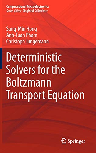 9783709107775: Deterministic Solvers for the Boltzmann Transport Equation (Computational Microelectronics)