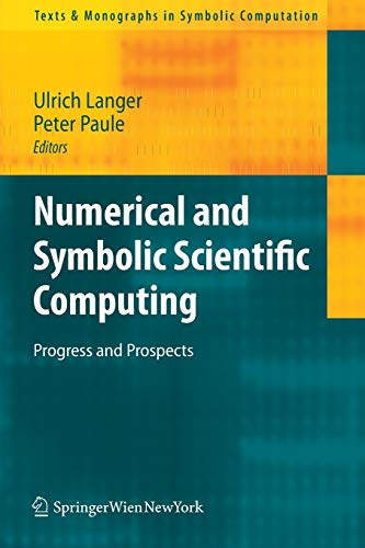 9783709107935: Numerical and Symbolic Scientific Computing: Progress and Prospects (Texts & Monographs in Symbolic Computation)