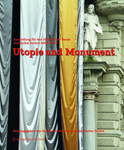 9783709108079: Utopie und Monument: Ausstellung für den öffentlichen Raum. steirischer herbst 2009-2010 (German Edition)