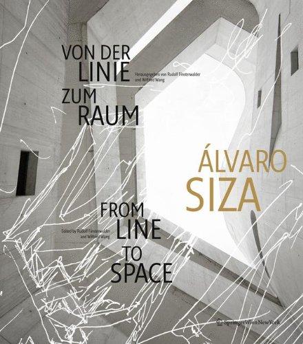 9783709108536: Alvaro Siza: Von Der Linie Zum Raum / From Line to Space