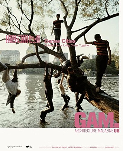 9783709110584: GAM 08 Dense Cities: Architecture for Living Closer Together (Graz Architektur Magazin Graz Architecture Magazine) (German and English Edition)