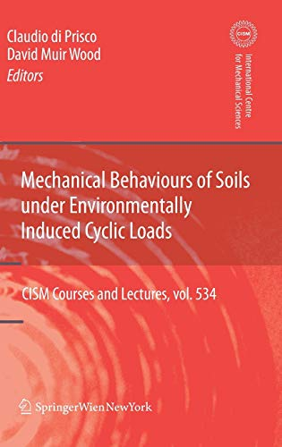 Mechanical Behaviour of Soils Under Environmentallly-Induced Cyclic Loads (Hardcover): Claudio ...